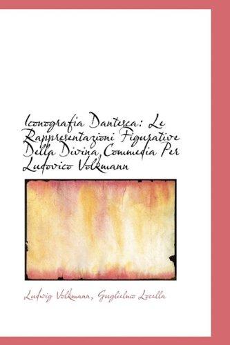 9781110996278: Iconografia Dantesca: Le Rappresentazioni Figurative Della Divina Commedia Per Ludovico Volkmann