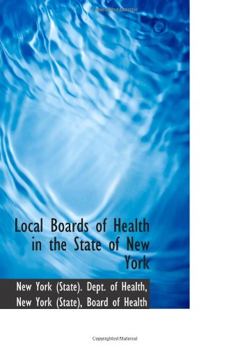 9781110996995: Local Boards of Health in the State of New York
