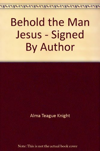 9781111000011: Behold the Man Jesus - Signed By Author