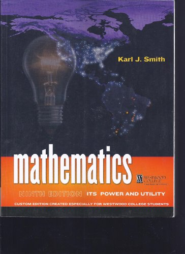 9781111001032: Mathematics: It's Power and Utility (Westwood College Custom Edition)