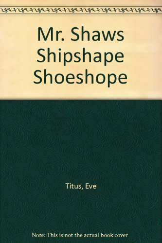 9781111006068: MR SHAW'S SHIPSHAPE SHOESHOP.