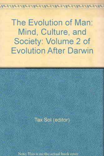9781111009991: The Evolution of Man: Mind, Culture, and Society: Volume 2 of Evolution After Darwin