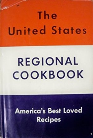 9781111016371: THE UNITED STATES REGIONAL COOK BOOK (10 Cook Books in 1: New England, Southern, Pennsylvania Dutch, Creole, Michigan Dutch, Mississippi Valley, Wisconsin Dutch, Minnesota Scandinavian, Southwestern, Western, plus Cosmopolitan America)