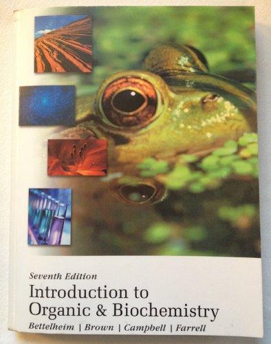 Introduction to Organic & Biochemistry: Bettelheim/Brown/Campbell/Farrell
