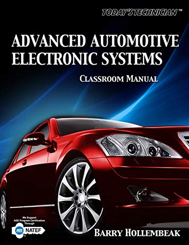 Today's Technician: Advanced Automotive Electronic Systems, Classroom and Shop Manual (The Ultimate Series Experience) (1111038147) by Barry Hollembeak
