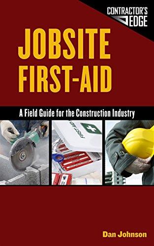 Jobsite First-Aid : A Field Guide for: Dan Johnson