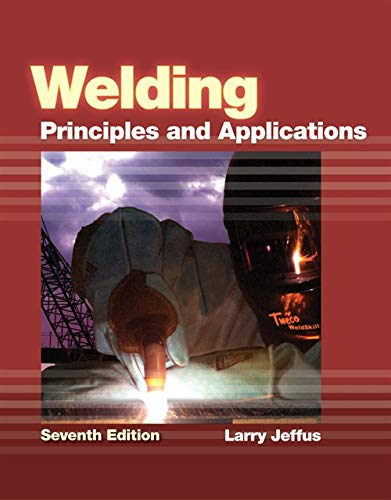 9781111039172: Welding: Principles and Applications