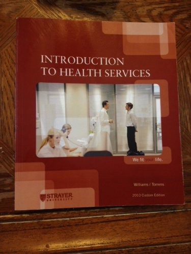Introduction to Health Services (2010 Custom Edition): Stephen J. Williams,