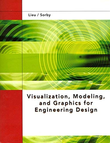 Visualization, Modeling, and Graphics for Engineering Design: Lieu; Sorby