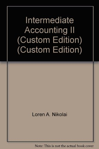 Intermediate Accounting II (Custom Edition) (Custom Edition): Loren A. Nikolai,