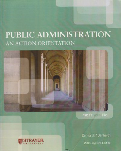 9781111065058: Public Administration: An Action Orientation (2010 Strayer University Custom Edition)