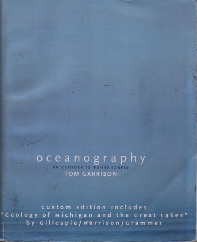 Oceanography an Invitation to Marine Science (2010 Includes Geology of Michigan and the Great Lakes...