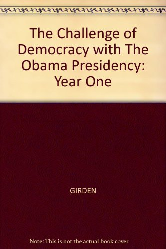 The Challenge of Democracy with The Obama Presidency: Year One: n/a