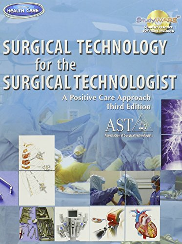 Surgical Technology for the Surgical Technologist Package: A Positive Care Approach: Editor-Kevin B...