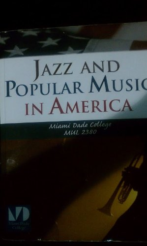 9781111082321: Jazz and Popular Music in America Miami Dade College Edition MUL 2380 Book/Jazz The First 100 Years/Popular Music in America CD Bundle