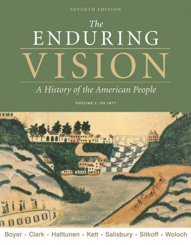 Bundle: The Enduring Vision, Volume I: To 1877, 7th + WebTutor(TM) on Blackboard Printed Access Card (1111085412) by Boyer, Paul S.; Clark, Clifford E.; Halttuenen, Karen; Kett, Joseph F.