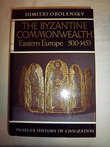 9781111099015: The Byzantine Commonwealth - Eastern Europe 500 - 1453