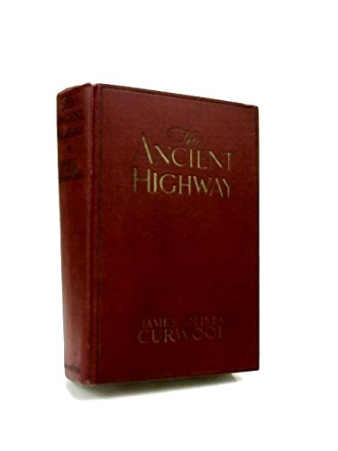 9781111125004: The ancient highway;: A novel of high hearts and open roads,