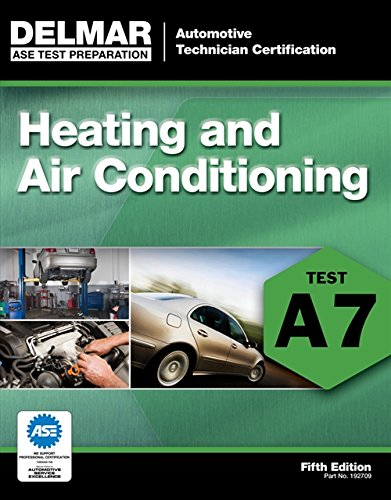 ASE Test Preparation - A7 Heating and Air Conditioning (Delmar Learning's Ase Test Prep Series...