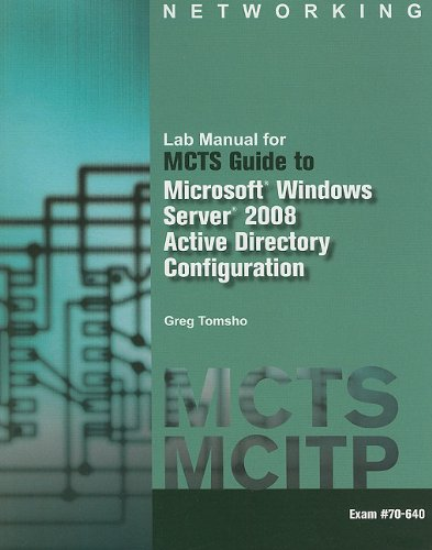 9781111128487: Lab Manual for Tomsho's MCTS Guide to Configuring Microsoft Windows Server 2008 Active Directory (Exam #70-640)