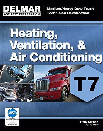 ASE Test Preparation - T7 Heating, Ventilation, and Air Conditioning (Medium/Heavy Duty Truck Technician Certification) (9781111129033) by Cengage Learning Delmar