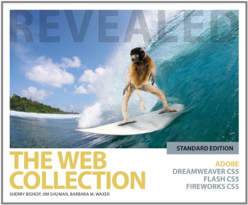The Web Collection Revealed: Adobe Dreamweaver CS5,: Sherry Bishop, Jim