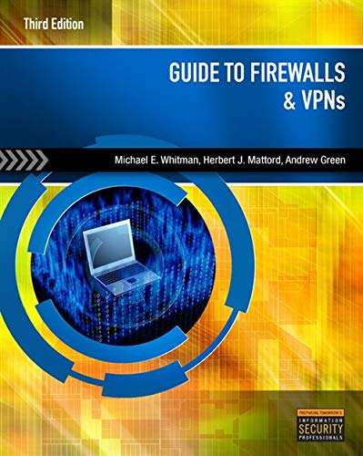 Guide to Firewalls and VPNs 9781111135393 Firewalls are among the best-known network security tools in use today, and their critical role in information security continues to gro