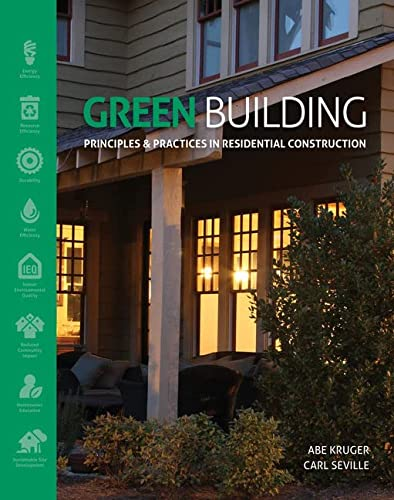 9781111135959: Green Building: Principles and Practices in Residential Construction (Go Green with Renewable Energy Resources)