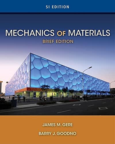 Mechanics of Materials, Brief SI Edition: Barry J. Goodno