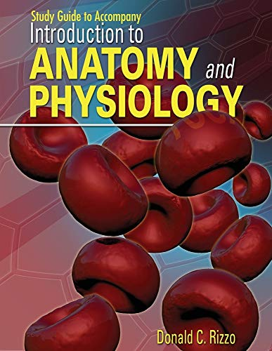 Study Guide for Rizzo's Introduction to Anatomy and Physiology: Donald C Rizzo