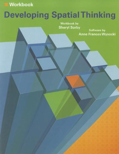 Developing Spatial Thinking Workbook: Sheryl Sorby