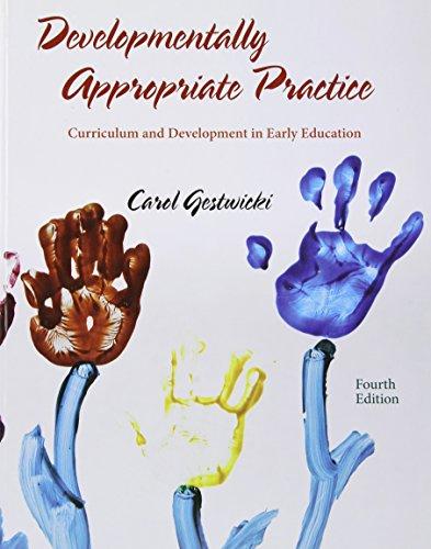 Developmentally Appropriate Practice, by Gestwicki, 4th Edition: Gestwicki, Carol