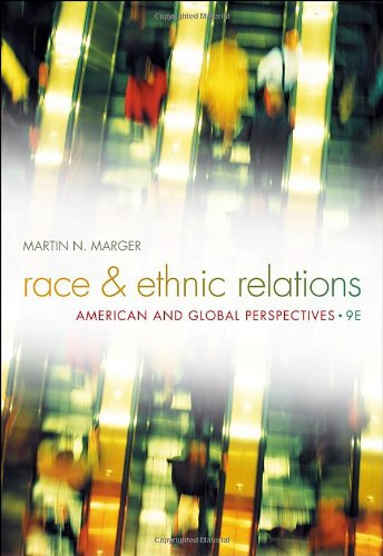 Race and Ethnic Relations: American and Global: Martin N. Marger
