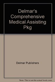 Delmar's Comprehensive Medical Assisting Pkg (9781111196356) by Delmar Publishers