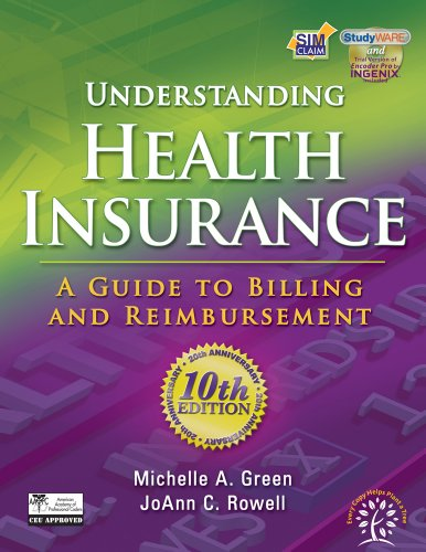 Bundle: Understanding Health Insurance: A Guide to Billing and Reimbursement, 10th + Workbook: ...
