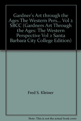 Gardner's Art through the Ages The Western Pers... Vol 2 SBCC (Gardners Art Through the Ages: The Western Perspective Vol 2 Santa Barbara City College Edition) (1111212244) by Fred S. Kleiner