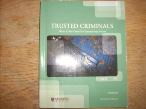 9781111218577: Trusted Criminals: White Collar Crime in Contemporary Society