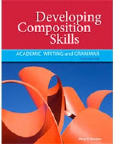Developing Composition Skills: Academic Writing and Grammar: Ruetten, Mary K.