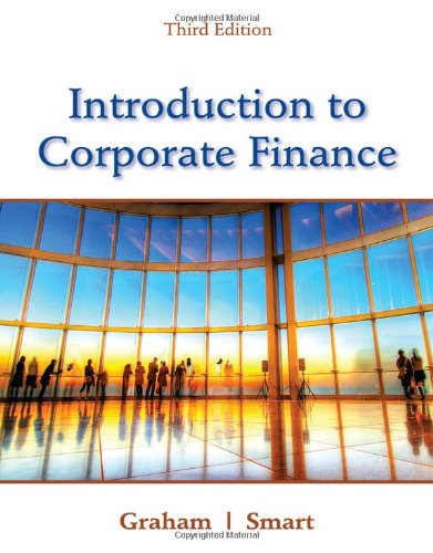 Introduction to Corporate Finance: What Companies Do: Graham, John, Smart,
