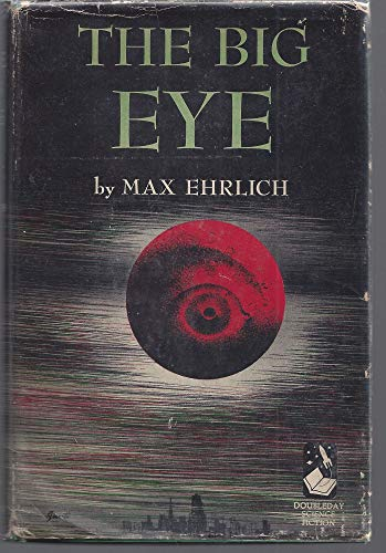 9781111241445: The Big Eye (Doubleday Science Fiction)