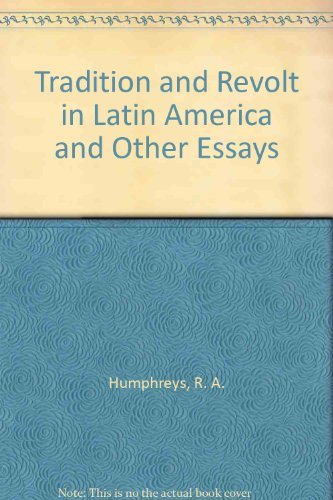 Tradition & Revolt in Latin America: Humphreys, R A