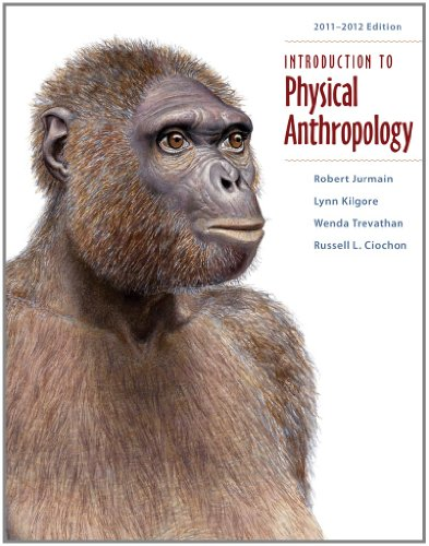 Introduction to Physical Anthropology 2011-2012 Edition (1111297932) by Robert Jurmain; Lynn Kilgore; Wenda Trevathan; Russell L. Ciochon