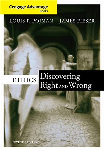 Ethics: Discovering Right and Wrong: Pojman, Louis P.;