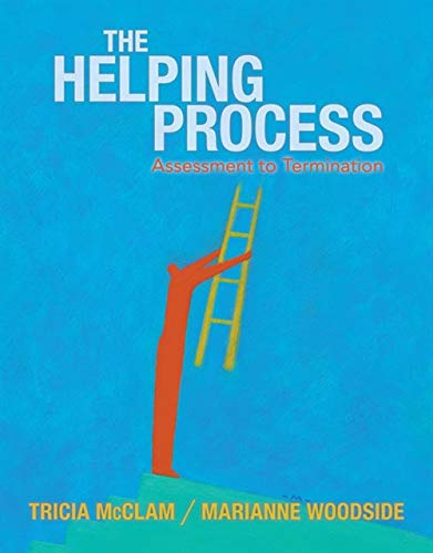 Helping Process: Assessment to Termination: Woodside, Marianne; McClam, Tricia