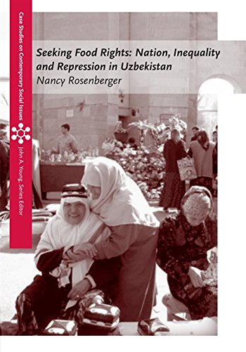 9781111301491: Seeking Food Rights: Nation, Inequality and Repression in Uzbekistan (Case Studies on Contemporary Social Issues)