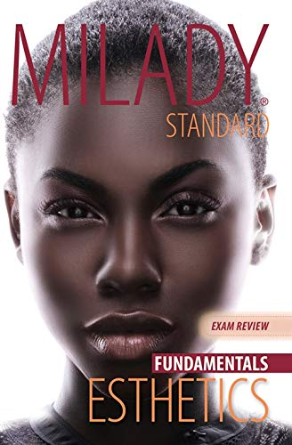 Exam Review for Milady Standard Esthetics: Fundamentals: Milady