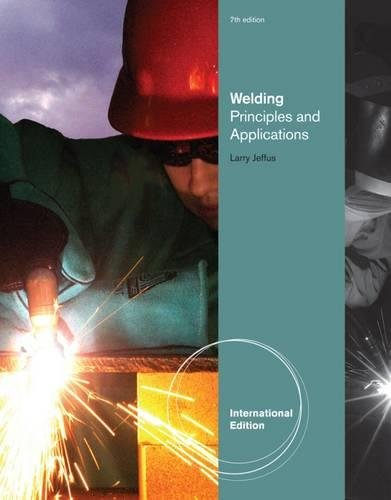 9781111309541: Welding: Principles And Applications, 7Th Ed.