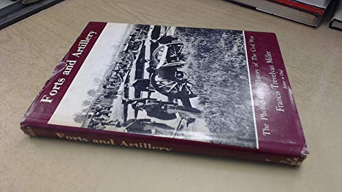 9781111309831: Forts and Artillery The Photographic History of The Civil War