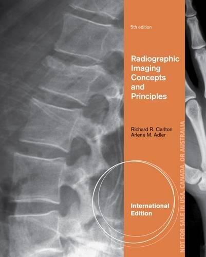 Introduction to Radiographic Imaging. Richard R. Carlton,: Carlton, Richard R.