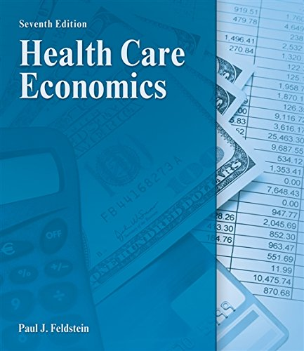 Health Care Economics (DELMAR SERIES IN HEALTH: Paul J. Feldstein